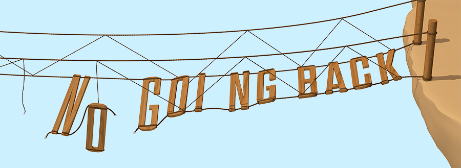 Rope Bridge with rungs spelling out No Going Back